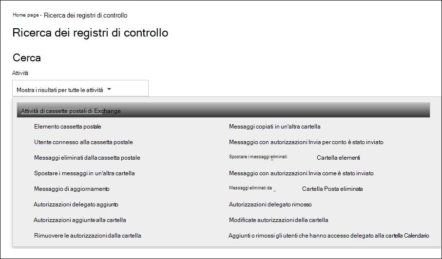 """È possibile cercare nel log di controllo di Office 365 le azioni di controllo delle cassette postali selezionando """"Attività su cassette postali di Exchange"""" nell'elenco a discesa Attività"""