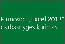 """Pirmosios """"Excel 2013"""" darbaknygės kūrimas"""