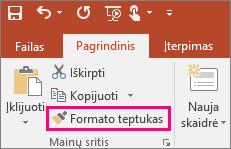"""Programoje """"PowerPoint"""" rodo formato kopijavimo priemonės mygtuką"""