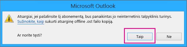 """Kai pašalinsite """"Gmail"""" paskyrą iš """"Outlook"""", spustelėkite """"Taip"""", kai bus rodomas įspėjimas dėl panaikintos autonominės talpyklos."""