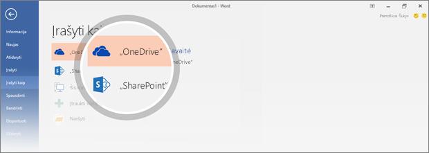 """""""OneDrive"""" ir """"SharePoint"""" vietos dokumentui įrašyti yra paryškintos"""
