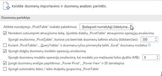 """Redaguokite numatytąjį """"PivotTable"""" maketą iš Failas > Parinktys > Duomenys"""