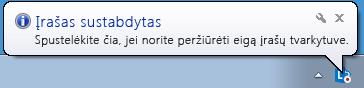 Virš įrašymo mygtuko rodomo pranešimo, nurodančio, kad įrašymas baigtas, ekrano nuotrauka
