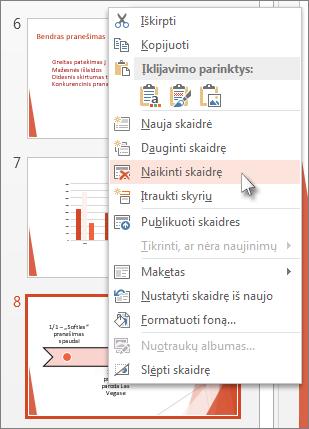 """Dešiniuoju pelės mygtuku spustelėti skaidrės miniatiūrą """"PowerPoint"""" ir spustelėti Naikinti skaidrę."""