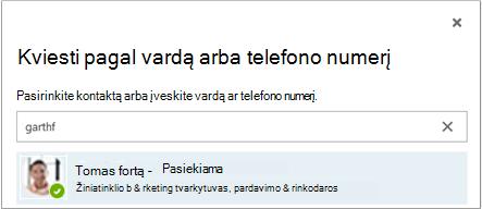 Dialogo langas kviesti pagal vardą arba telefono numerį