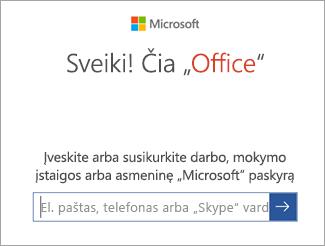 """Įveskite savo """"Microsoft"""" paskyros el. pašto adresą arba """"Office 365"""" paskyrą"""