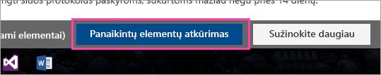 Mygtuko Atkurti panaikintus elementus ekrano nuotrauka