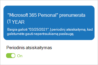 Rodo Microsoft 365 Personal prenumeratą, kai įjungtas periodinis atsiskaitymas.