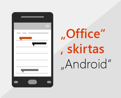 """Spustelėkite, kad nustatytumėte """"Office"""", skirtą """"Android"""""""