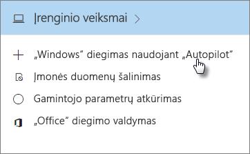 """Kortelėje Įrenginio veiksmai pasirinkite Diegti """"Windows"""" naudojant """"Autopilot""""."""
