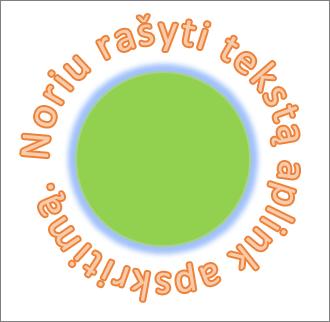 Tekstas išlenktas aplink apvalią figūrą