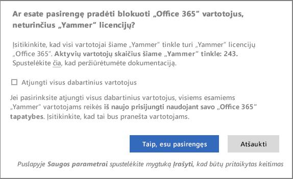 Patvirtinimo dialogo lango ekrano nuotrauka pradėti blokuoti vartotojai, neturintys Yammer licencijas