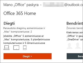 """""""Office 365"""" planai: pasirinkite Diegti > pagrindiniame puslapyje Mano """"Office"""" paskyra"""