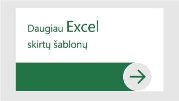 """Daugiau """"Excel"""" skirtų šablonų"""