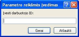 """Rodomas dialogo langas numatoma parametro reikšmė """"Enter"""" pavyzdys su identifikatoriumi pavadinimu """"įveskite darbuotojų ID"""", lauką, kuriame įveskite reikšmę ir mygtukas gerai ir atšaukti."""
