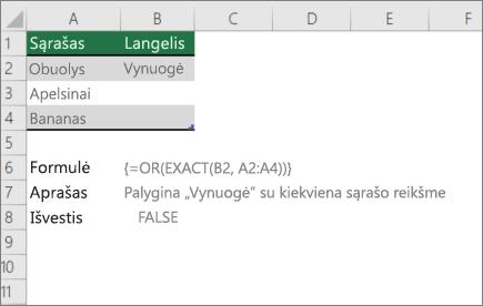 Pavyzdys, naudojant arba ir tikslias funkcijas lyginant vieną reikšmę su reikšmių sąrašu