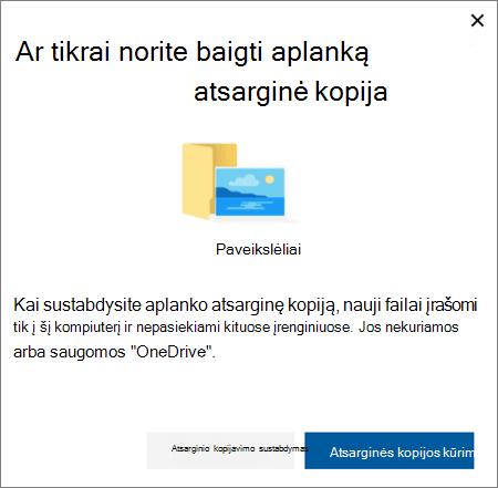 """Ekrano nuotrauka, kai nustojate saugoti aplankus """"OneDrive"""""""
