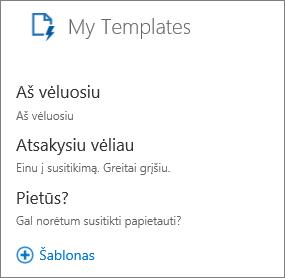 """Ekrano mano šablonai 3 numatytųjų šablonų: """"Galiu atsakyti vėliau"""" tekstas """"antraštė į susitikimą. Aš grįšiu jums greičiau. """";"""" Aš esu vėluos""""su tekstu""""naudoju,""""ir""""Pietų?""""su tekstu""""Ar norite susitikti Pietų?"""""""