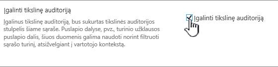 Auditorijos orientacija pažymėkite žymės langelį įgalinti