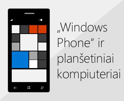 """Spustelėkite, jei norite nustatyti """"Office"""" ir el. paštą """"Windows"""" telefonuose"""