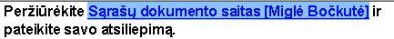 SHIFT ir rodyklių klavišais pažymėkite saito tekstą