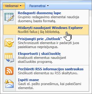 """Atidaryti naudojant """"Windows Explorer"""" meniu parinktis dalyje veiksmai"""