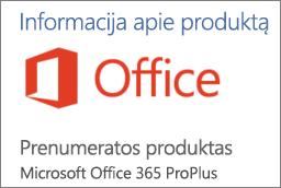 """""""Office"""" programos skyriaus Produkto informacija dalies ekrano nuotrauka. Rodo, kad programa yra """"Office 365 ProPlus"""" prenumeratos produktas."""