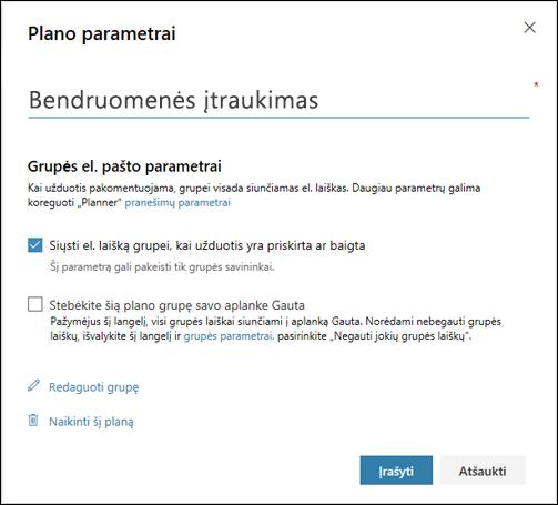 """Ekrano fiksavimas: rodomas parametras """"siųsti laišką į plano grupę..."""" plano parametrai"""