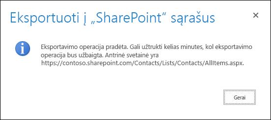 """Ekrano nuotrauka, kurioje matyti """"SharePoint"""" sąrašų eksportavimo pranešimas su mygtuku Gerai."""