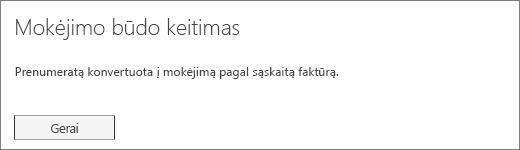 Ekrano kopija su patvirtinimo informacija, rodoma prenumeratos mokėjimą pakeistus į mokėjimą pagal sąskaitą faktūrą.