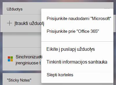 """Ekrano nuotrauka, kurioje rodoma parinktis prisijungti naudojant """"Microsoft"""" arba """"Office 365"""" meniu daugiau užduočių kortelės daugiau"""
