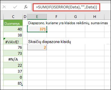 """Norėdami susidoroti su klaidomis, naudokite masyvus. Pvz., = SUM (IF (ISERROR (duomenys), """""""", duomenys) susumuoja intervalą pavadintus duomenis, net jei jame yra klaidų, pvz., #VALUE! arba #NA!."""