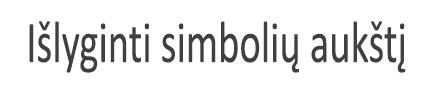 Teksto stiliaus pasirinkus suvienodinti simbolių aukštį