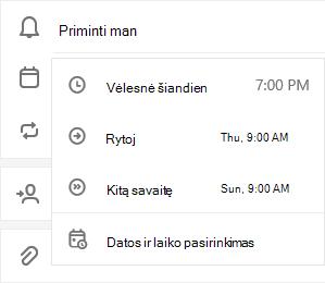 Priminti man pasirinktą parinktį, kad pasirinktumėte šiandien, rytoj, kita savaitė arba pasirinkite datą & laiką