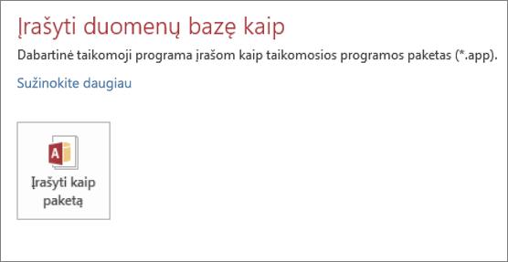 """Vietinės """"Access"""" programos įrašymo kaip paketo parinktis ekrane Įrašyti kaip"""