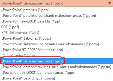 """""""PowerPoint"""" failų tipų sąraše yra """"PowerPoint Show (. ppsx)""""."""