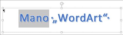 "Iš dalies pažymėtas ""WordArt"" tekstas"