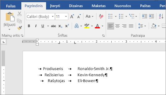 Pavyzdyje rodomas tekstas, sulygiuotas pagal liniuotės tabuliavimo žingsnius.