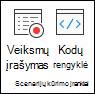 """""""Scription"""" įrankių grupė su veiksmų įrašymo parinktimis arba peržiūrėti kodų rengyklę."""