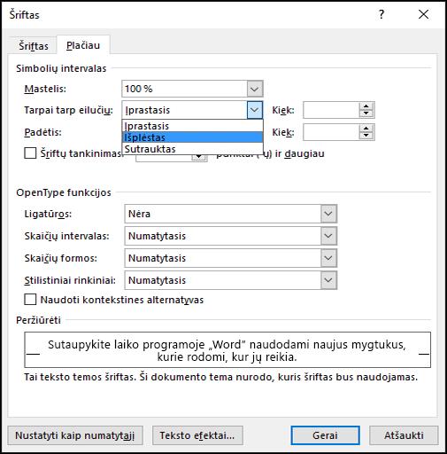 Naudokite šrifto dialogo langą, kad nurodytumėte, ar simbolių intervalai turėtų būti išplėsti, ar sumažinti.