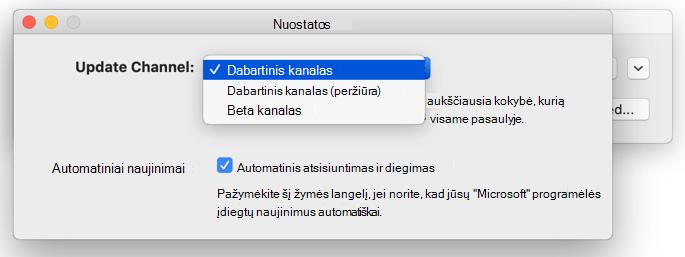 """""""Mac"""" """"Microsoft AutoUpdate"""" – > nuostatų langas, kuriame rodomas naujinimų kanalo pasirinkimas."""