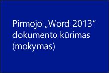 """Pirmojo """"Word 2013"""" dokumento kūrimas"""