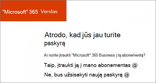 """""""Microsoft"""" 365 Business """"tiesiogiai pirkti saitą, pasirinkite Pridėti prie esamos paskyros arba užsiregistruoti naują paskyrą."""