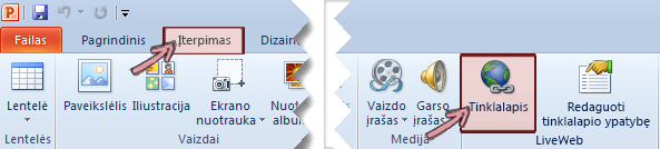 """""""LiveWeb"""" papildinių rasite juostelės skirtuke Įterpimas, dešinėje pusėje"""