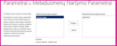Metaduomenų naršymo parametrai leidžia nurodyti metaduomenų laukus, kuriuos galima įtraukti į naršymo medžio valdiklį.