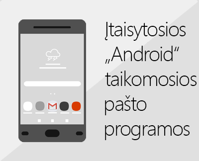 """Spustelėkite, kad nustatytumėte vieną iš įtaisytųjų """"Android"""" el. pašto programų"""