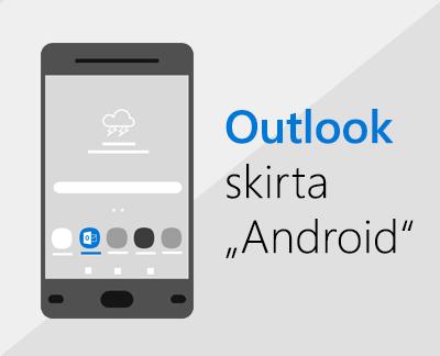"""Spustelėkite, kad nustatytumėte """"Outlook"""", skirtą """"Android"""""""