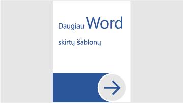 """Daugiau """"Word"""" skirtų šablonų"""
