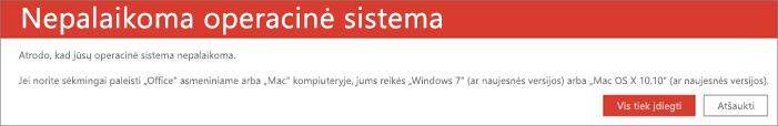 """Nepalaikomos operacinės sistemos klaida nurodo, kad esamame įrenginyje negalima įdiegti """"Office"""""""