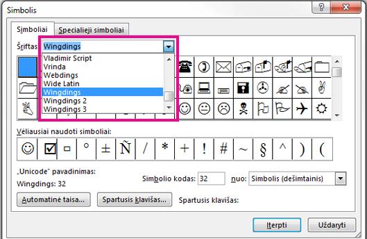 Dialogo lange simbolis galite slinkti meniu šriftas, kad rastumėte norimą šriftą.